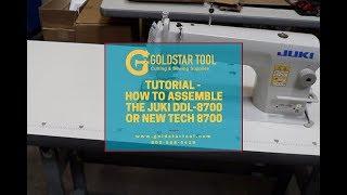 Tutorial - How to  Assemble the Juki DDL-8700 or NEW TECH 8700 - Goldstartool.com - 800-868-4419