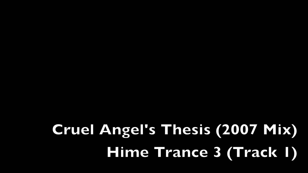 cruel angel thesis remix 2007 ver. (   3 hime trance 3)