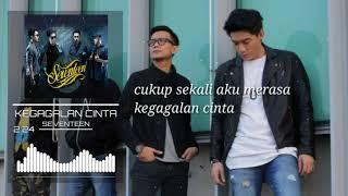 SEVENTEEN - Kegagalan Cinta (Official Lirik Video) mp3