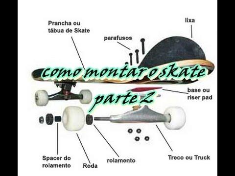 Como faz  montar o skate 96f59bf42a6
