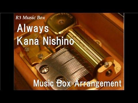 Always/Kana Nishino [Music Box]
