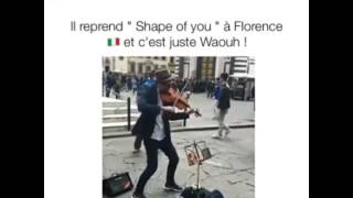 "Il reprend ""Shape of you"" à Florence Just Waouh No comment😍😍"