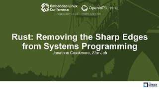 Rust: Removing the Sharp Edges from Systems Programming - Jonathan Creekmore, Star Lab