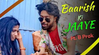 Baarish Ki Jaaye New Funny Version | B Praak Ft Nawazuddin Siddiqui & Sunanda | Jaani | Adarsh No.1