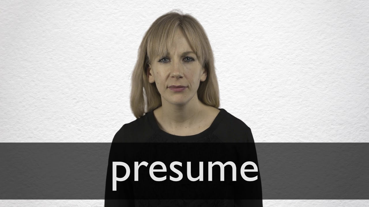 Presume definition and meaning | Collins English Dictionary
