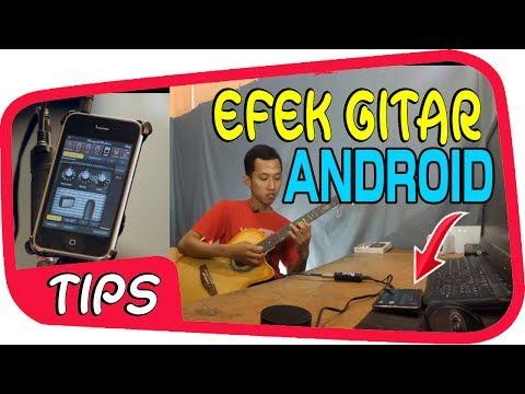Ternyata Android Bisa Jadi Effect Gitar Akustik / Elektrik