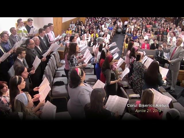 Corul Bisericii Aleluia - Aprilie 21, 2019
