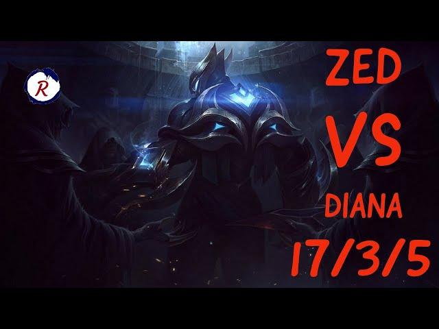 ZED VS DIANA MID - 17 / 3 / 5 KDA - HOW TO WIN