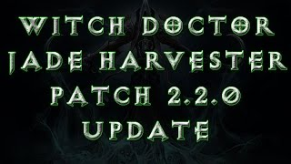 Diablo 3 - Witch Doctor Jade Harvester Patch 2.2.0 PTR Update