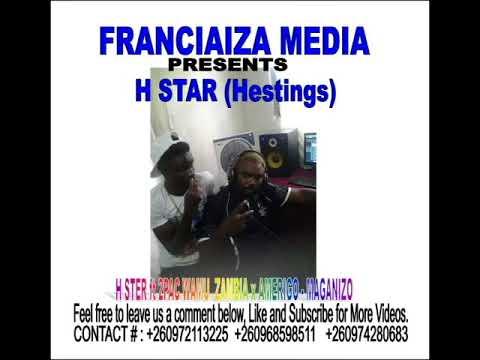 H STAR  HESTINGS ft 2PAC WAMU  ZAMBIA X AMERIGO     MAGANIZO YOUTUBE MP4