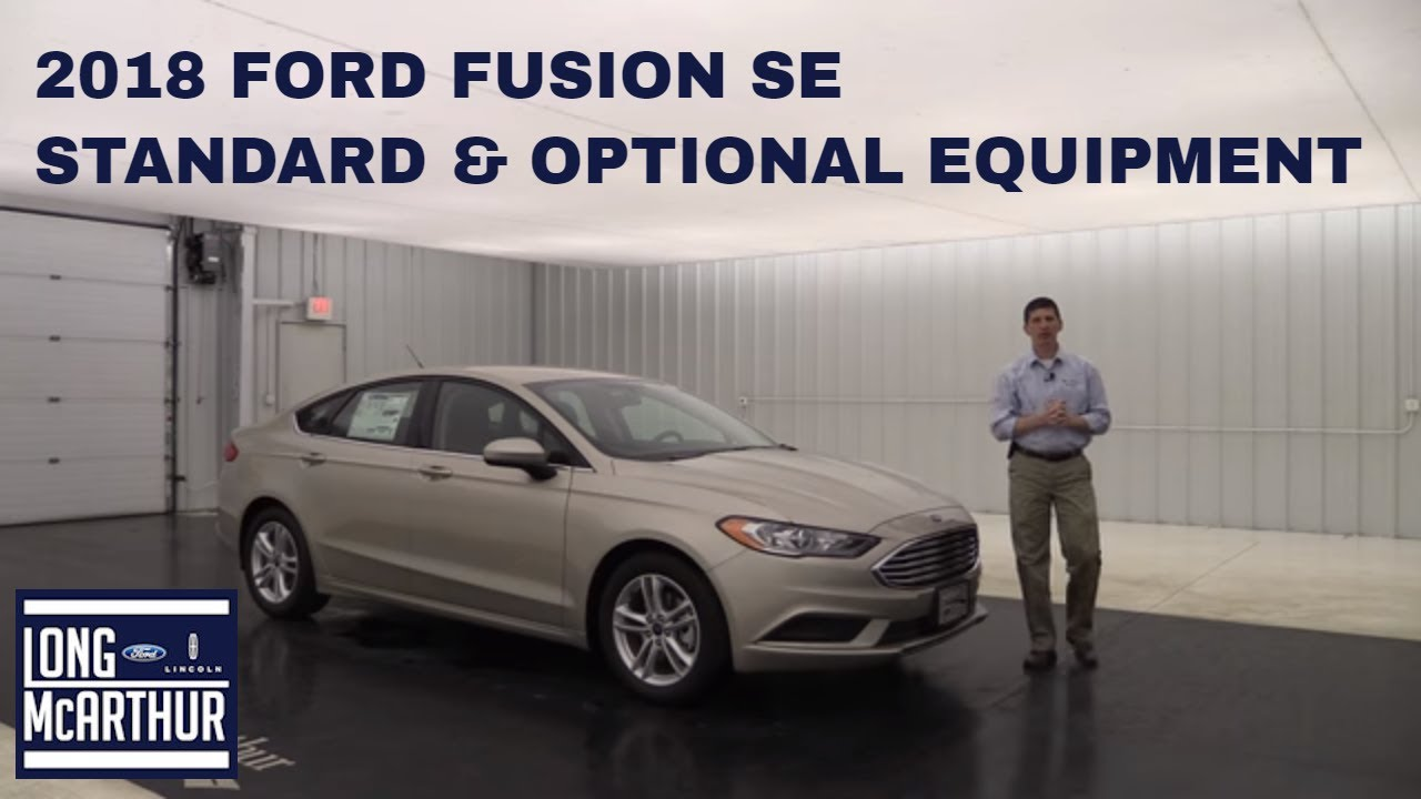 2018 Ford Fusion Se Overview Standard Optional Equipment