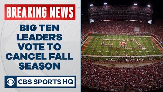 BREAKING: Big Ten leaders vote to cancel fall football season | CBS Sports HQ