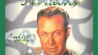 Watch Jim Reeves Goodnight Irene video