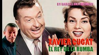 """XAVIER CUGAT, """"EL REY DE LA RUMBA"""""""