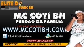 MC COTI BH - Perdão Da Família (Dj Wandeko BH)