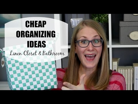 CHEAP ORGANIZING | Linen Closet & Bathroom