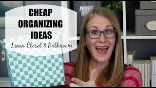 CHEAP ORGANIZING | Linen Closet & Bathroom