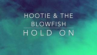 Hootie & The Blowfish - Hold On (Lyrics)