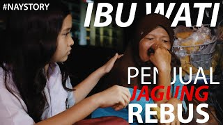 Download Video #NAYStory | Jagung Rebus Bu Wati | Kisah Inspiratif MP3 3GP MP4
