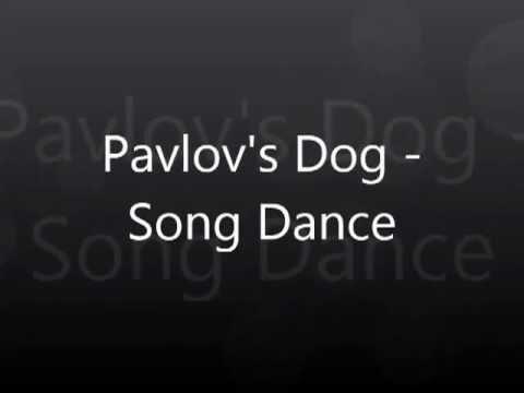 Pavlov S Dog Song Dance