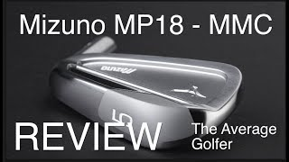 Mizuno MP18 - MMC Review The Average Golfer