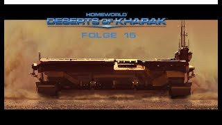 Ankunft der Versorgung   Folge 15   Homeworld: Deserts of Kharak   Let´s Play