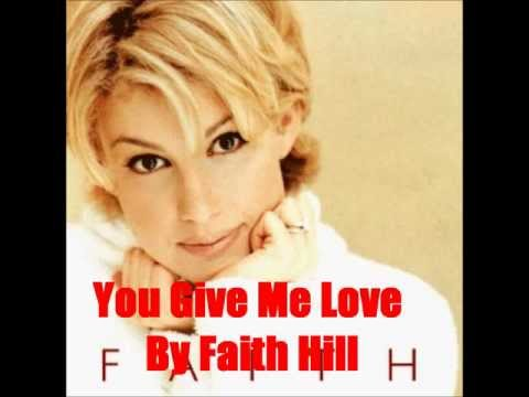 You Give Me Love By Faith Hill *Lyrics in description*