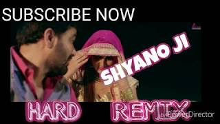 Shyano Ji Shyano ji !! A 1 HARD Remix new HR latest Dj song 2018