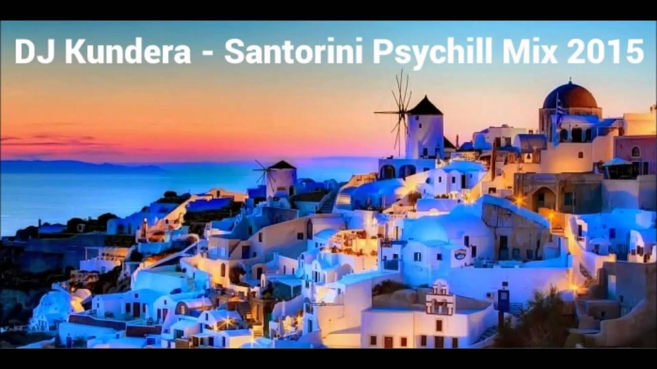 DJ Kundera - Santorini Psychill Mix 2015
