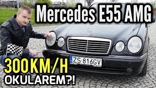 20-letni Mercedes E55 AMG - Najtańsze 300 km/h?