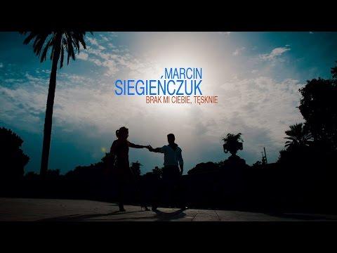Brak Mi Ciebie, Tęsknię - Marcin Siegieńczuk