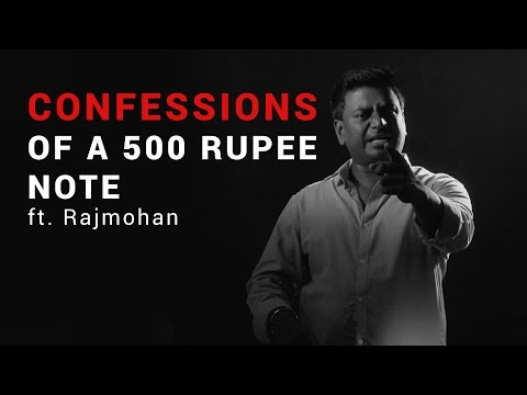 Confessions of a 500 Rupee Note ft. Rajmohan | Put Chutney
