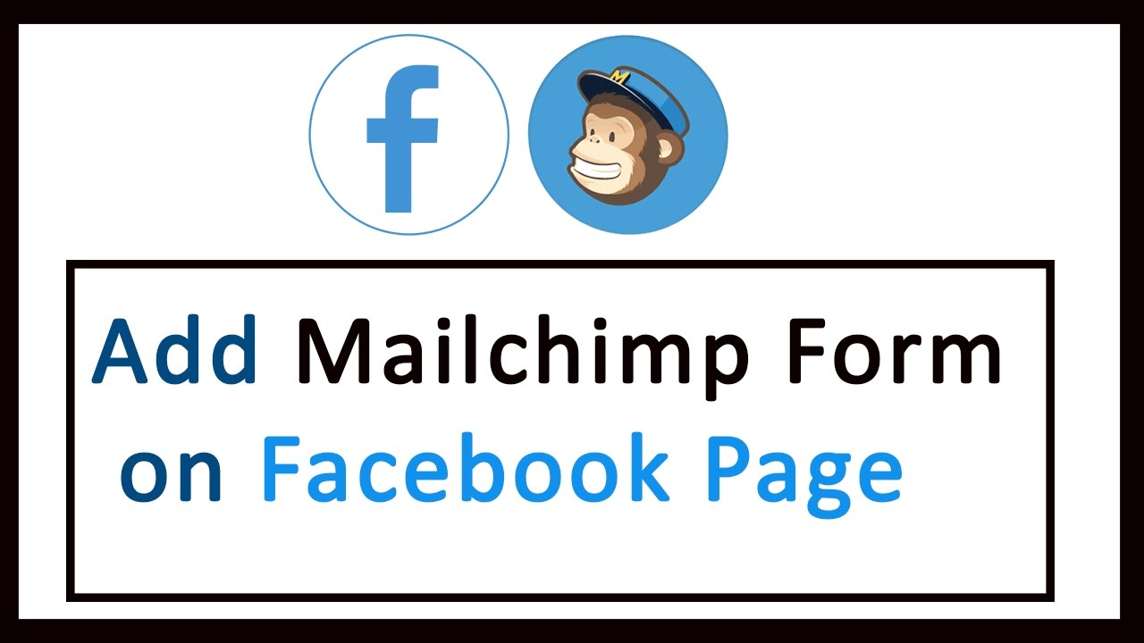 How to Add Mailchimp signup form on Facebook - Integrate FB and ...