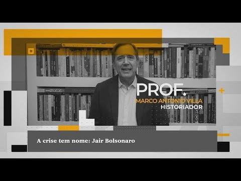 A crise tem nome: Jair Bolsonaro