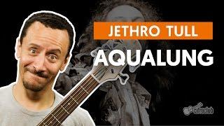Aqualung - Jethro Tull (aula de baixo)