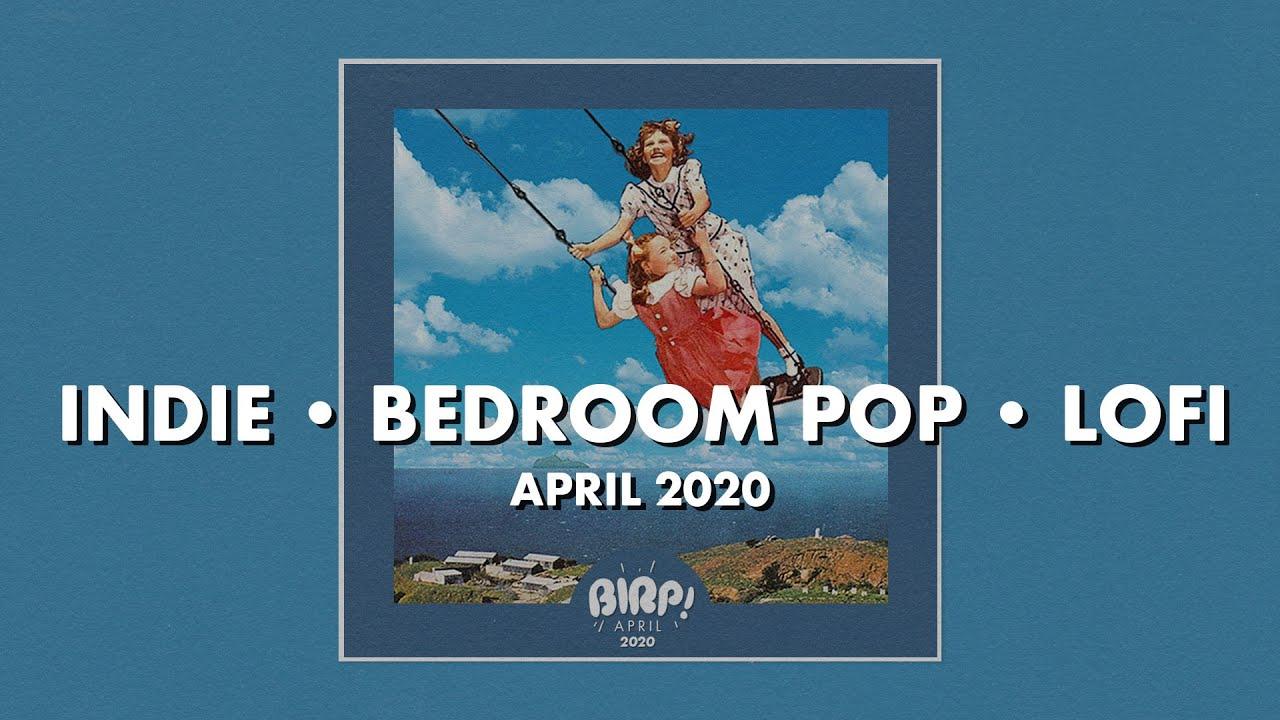 Download Indie / Bedroom Pop / Lofi Playlist • BIRP! April 2020