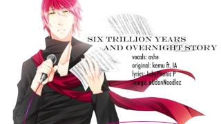Repeat youtube video [Vocaloid] 『Six Trillion Years and Overnight Story』 【Ashe】
