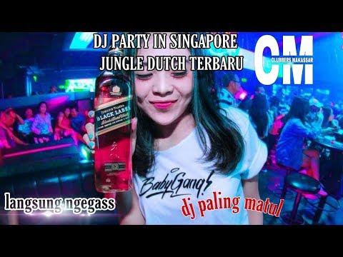 DJ TERBARU 2019 !!! PARTY IN SINGAPORE || JUNGLE DUTCH TERBARU FULL BASS