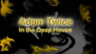Adam Twice in the Deep House - 08 - Yasmeen - Ready Or Not (Copyright Club Mix)