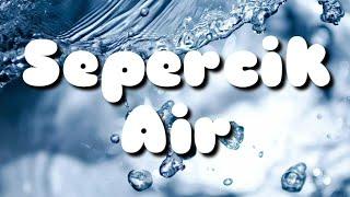 Sepercik Air 💦 | Deddy Stanzah | Lyrics | HD
