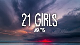 Aramis - 21 Girls (Lyrics)
