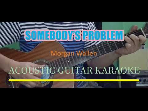 Morgan Wallen - Somebody's Problem (Acoustic Guitar Karaoke)