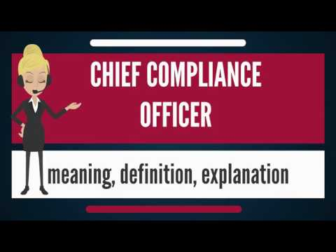 What Is CHIEF COMPLIANCE OFFICER? What Does CHIEF COMPLIANCE OFFICER Mean?