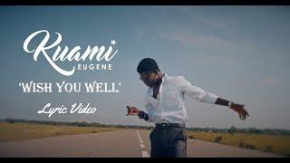 Kuami Eugene  - Wish Me Well (Lyric Video)