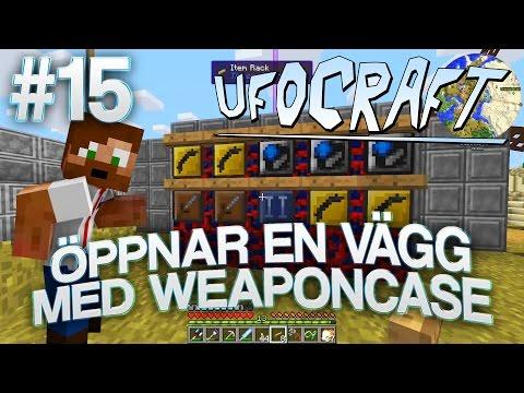 ÖPPNAR EN VÄGG MED WEAPONCASE! | UfoCraft - #15