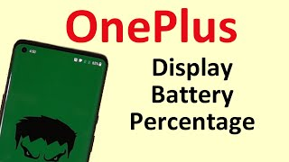 How to Display Battery Percentage on OnePlus 8 Pro, OnePlus 8, OnePlus 7 Pro, OnePlus 7