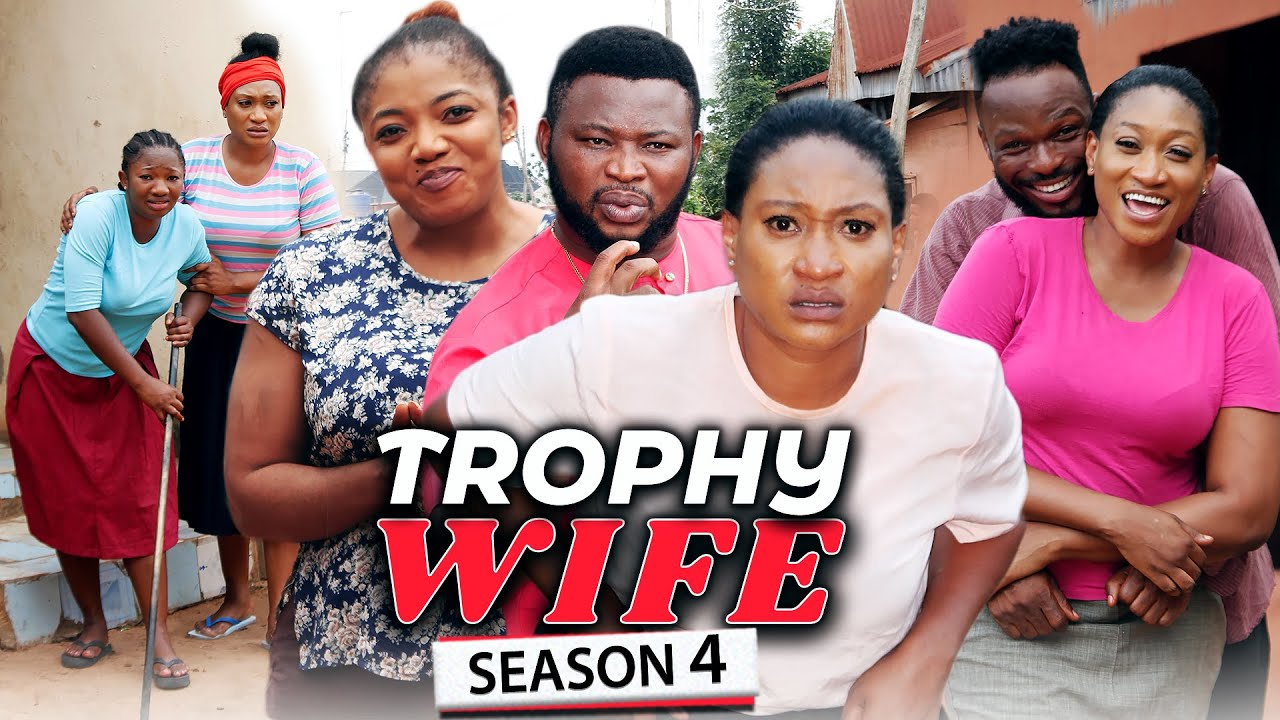 Download TROPHY WIFE SEASON 4 (NEW HIT MOVIE) Trending 2021 Recommended Nigerian Nollywood Movie