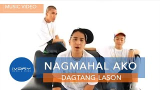 Dagtang Lason - Nagmahal Ako (Official Music Video)