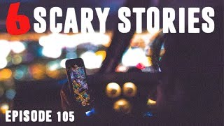 6 TRUE Scary Stories | Stalkers / Babysitting / Almost Kidnapped / Home Intruders (Ep. 105)