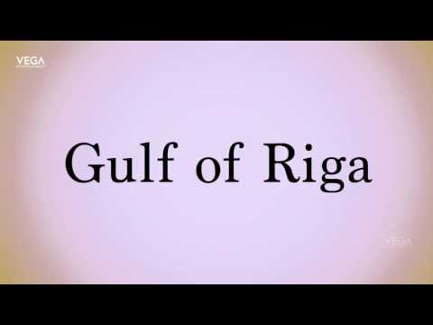 How To Pronounce Gulf of Riga